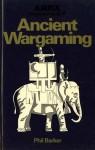 Ancient Wargaming - Phil Barker