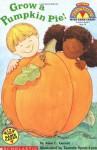 Grow a Pumpkin Pie! [With Game Cards] - Jane E. Gerver