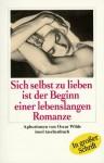 Sich selbst zu lieben ist der Beginn einer lebenslangen Romanze : Aphorismen - Oscar Wilde, Frank Thissen