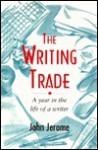 The Writing Trade: A Year in the Life - John Jerome, Richard Balkin
