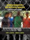 Juvenile Delinquency and Antisocial Behavior: A Developmental Perspective (3rd Edition) - Curt R. Bartol, Anne M. Bartol