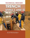 Technical Rescuer: Trench Levels I and II - Scott Richardson
