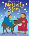 My Very First Nativity Story - Lois Rock