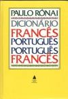Dicionário Francês Português Português Francês - Paulo Rónai