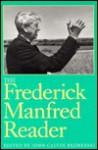The Frederick Manfred Reader - Frederick Feikema Manfred, John Calvin Rezmerski