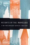 Heights of the Marvelous: A New York Anthology - Todd Colby