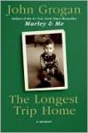 The Longest Trip Home - John Grogan