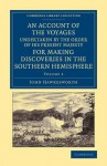 An Account of the Voyages Undertaken by the Order of His Present Majesty for Making Discoveries in the Southern Hemisphere: Volume 2 - John Hawkesworth