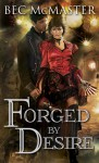 Forged by Desire - Bec McMaster
