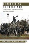 Remembering the Cold War: Global Contest and National Stories - David Lowe, Tony Joel