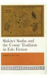 Shikitei Samba and the Comic Tradition in EDO Fiction - Robert W. Leutner
