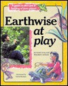 Earthwise at Play: A Guide to the Care & Feeding of Your Planet - Linda Lowery, Marybeth Lorbiecki, Linda Lowery Keep, David Mataya