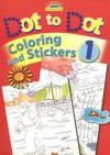 Dot to Dot, Coloring and Stickers, Book 1 [With Stickers] - Jan Smith, Juliet David