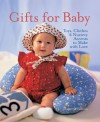 Gifts for Baby: Toys, Clothes & Nursery Accents to Make with Love - Joanne O'Sullivan