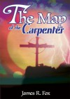 The Map of the Carpenter - James Fox