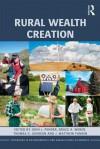 Rural Wealth Creation - John Pender, Thomas G. Johnson, Bruce Weber, J Matthew Fannin