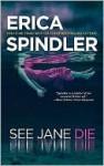 See Jane Die - Erica Spindler