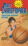 Center Court Sting - Matt Christopher, The #1 Sports Writer for Kids