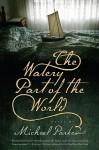 The Watery Part of the World - Michael Parker