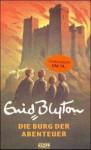 Die Burg der Abenteuer - Enid Blyton, Yvonne Hergane