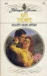 South Seas Affair - Kay Thorpe