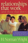 Relationships That Work (And Those That Don't): The Single's Guide to Looking for Love in all the Right Places - H. Norman Wright