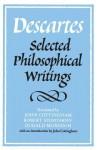 Selected Philosophical Writings - René Descartes, John Cottingham, Robert Stoothoff