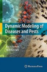 Dynamic Modeling of Diseases and Pests [With CDROM] - Bruce Hannon, Matthias Ruth