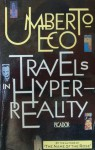 Travels In Hyperreality - Umberto Eco