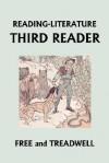 READING-LITERATURE Third Reader (Yesterday's Classics) - Harriette Taylor Treadwell, Frederick Richardson, Margaret Free
