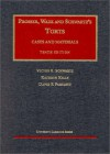 Torts: Cases and Materials, 10th Edition (Prosser, Wade and Schwartz) (University Casebook) - Victor E. Schwartz, Kathryn E. Kelly, David F. Partlett, David F. Parltett