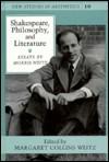 Shakespeare, Philosophy, and Literature: Essays Edited by Margaret Collins Weitz - Morris Weitz