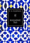 Rozjaśnić tło - Vidiadhar S. Naipaul