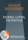Friend, Lover, Protector (Mills & Boon Intrigue) - Sharon Mignerey