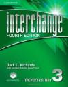 Interchange Level 3 Teacher's Edition with Assessment Audio CD/CD-ROM (Interchange Fourth Edition) - Jack C. Richards, Jonathan Hull, Susan Proctor