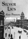 Silver Lies - Ann Parker, T.B.A.