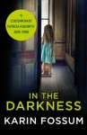 In the Darkness: An Inspector Sejer Novel (Inspector Sejer 1) - Karin Fossum, James Anderson