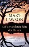 Auf Der Anderen Seite Des Flusses Roman - Mary Lawson, Sabine Lohmann
