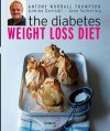 The Diabetes Weight Loss Diet - Antony Worrall Thompson, Jane Suthering, Azmina Govindji