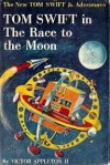 Tom Swift in The Race to the Moon - Victor Appleton II, Graham Kaye