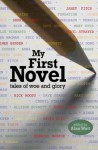 My First Novel - Alan Watt, Cheryl Strayed, Rick Moody, Aimee Bender