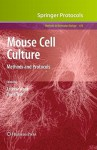Methods in Molecular Biology, Volume 633: Mouse Cell Culture: Methods and Protocols - Andrew Ward, David Tosh
