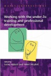 Working with the Under Threes: Training and Professional Development - Edwin A. Abbott