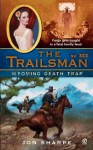 Wyoming Death Trap (The Trailsman, #323) - Jon Sharpe