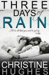 Three Days of Rain - Christine Hughes