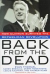 Back from the Dead: How Clinton Ended the Republican Revolution - Evan Thomas