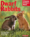 Dwarf Rabbits: Everything about Selection, Care, Nutrition, and Behavior - Monika Wegler