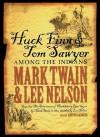 Huck Finn & Tom Sawyer Among the Indians - Mark Twain, Lee Nelson