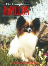 THE COMPLETE PAPILLON (Book of the Breed) - Carolyn Roe, David Roe