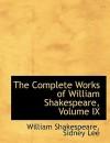 The Complete Works Of William Shakespeare, Volume IX - Sidney Lee, William Shakespeare
